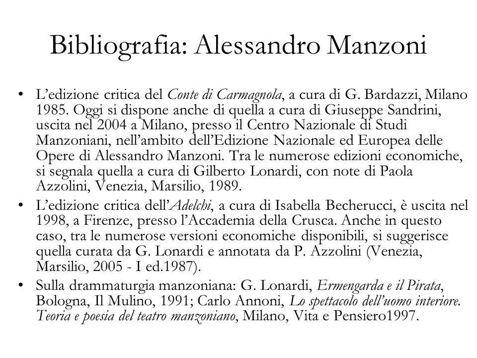 Bibliografia: Alessandro Manzoni Ledizione critica del Conte di Carmagnola, a cura di G. Bardazzi, Milano 1985. Oggi si dispone anche di quella a cura