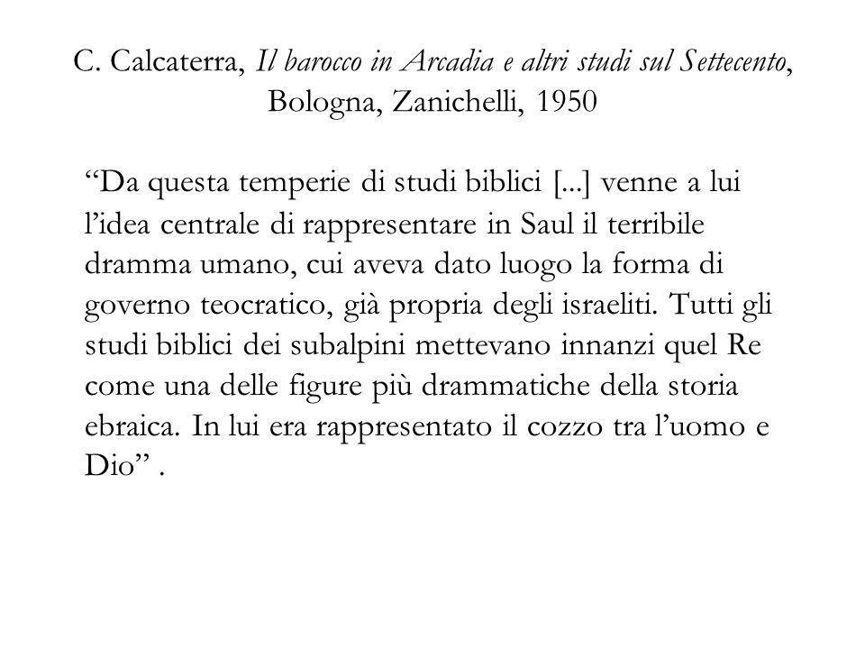 C. Calcaterra, Il barocco in Arcadia e altri studi sul Settecento, Bologna, Zanichelli, 1950 Da questa temperie di studi biblici [...] venne a lui lid