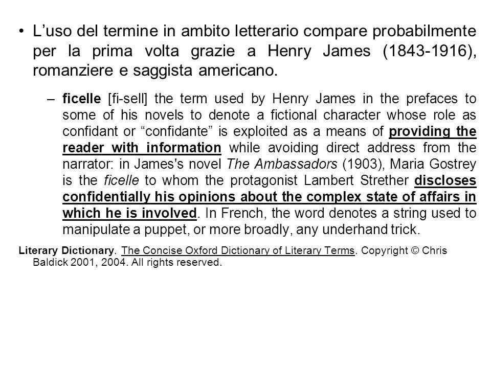 Luso del termine in ambito letterario compare probabilmente per la prima volta grazie a Henry James (1843-1916), romanziere e saggista americano. –fic