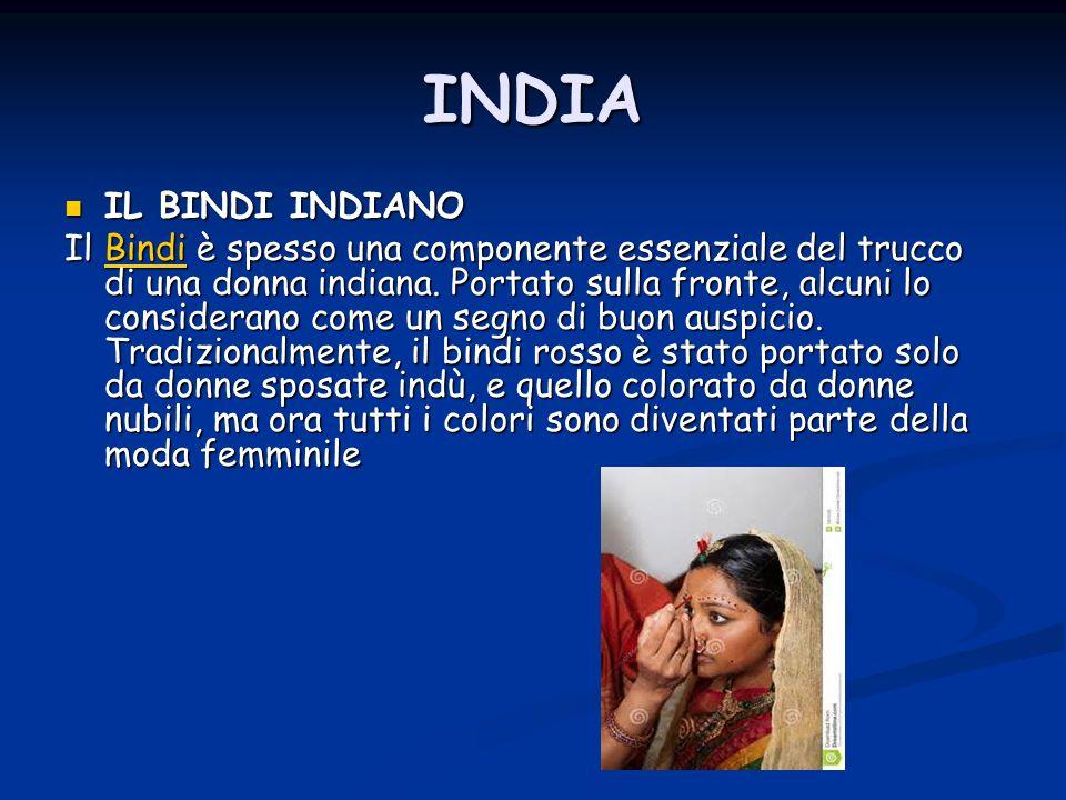 INDIA IL BINDI INDIANO IL BINDI INDIANO Il Bindi è spesso una componente essenziale del trucco di una donna indiana. Portato sulla fronte, alcuni lo c