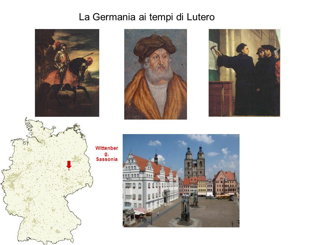 Wittenber g, Sassonia La Germania ai tempi di Lutero