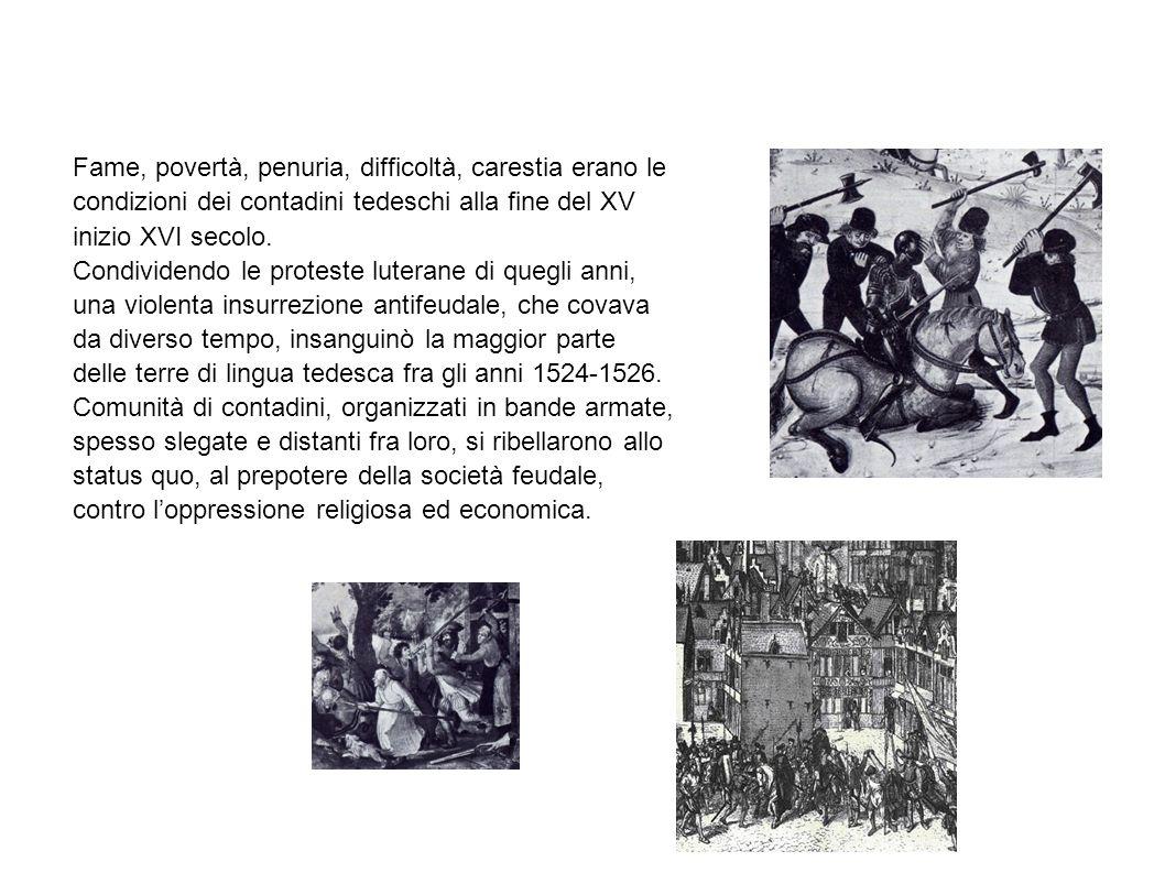 Fame, povertà, penuria, difficoltà, carestia erano le condizioni dei contadini tedeschi alla fine del XV inizio XVI secolo. Condividendo le proteste l