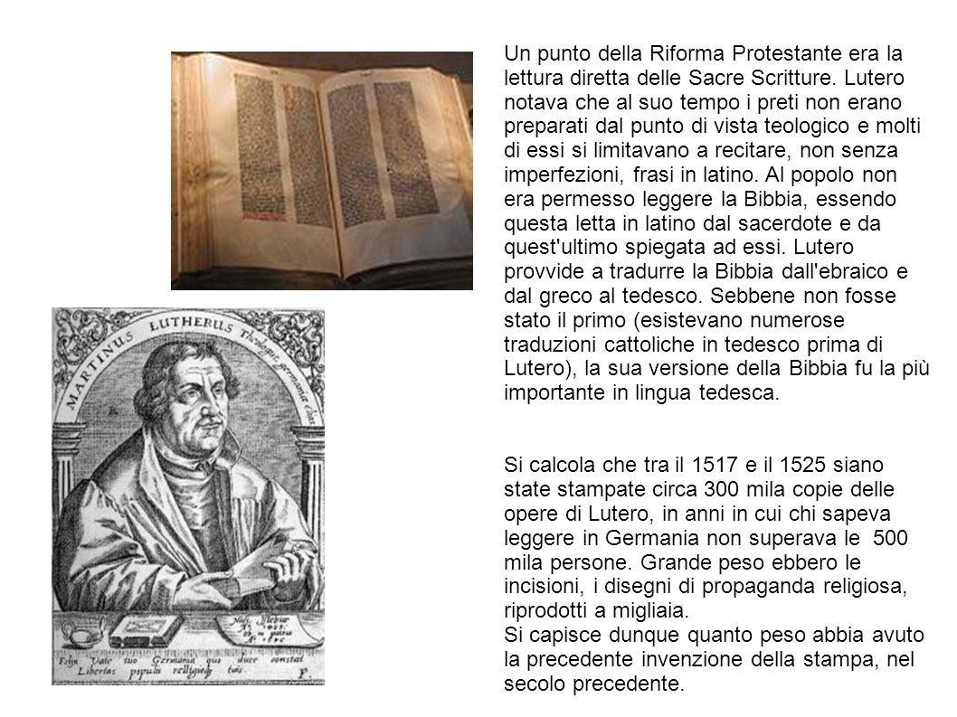 Un punto della Riforma Protestante era la lettura diretta delle Sacre Scritture. Lutero notava che al suo tempo i preti non erano preparati dal punto