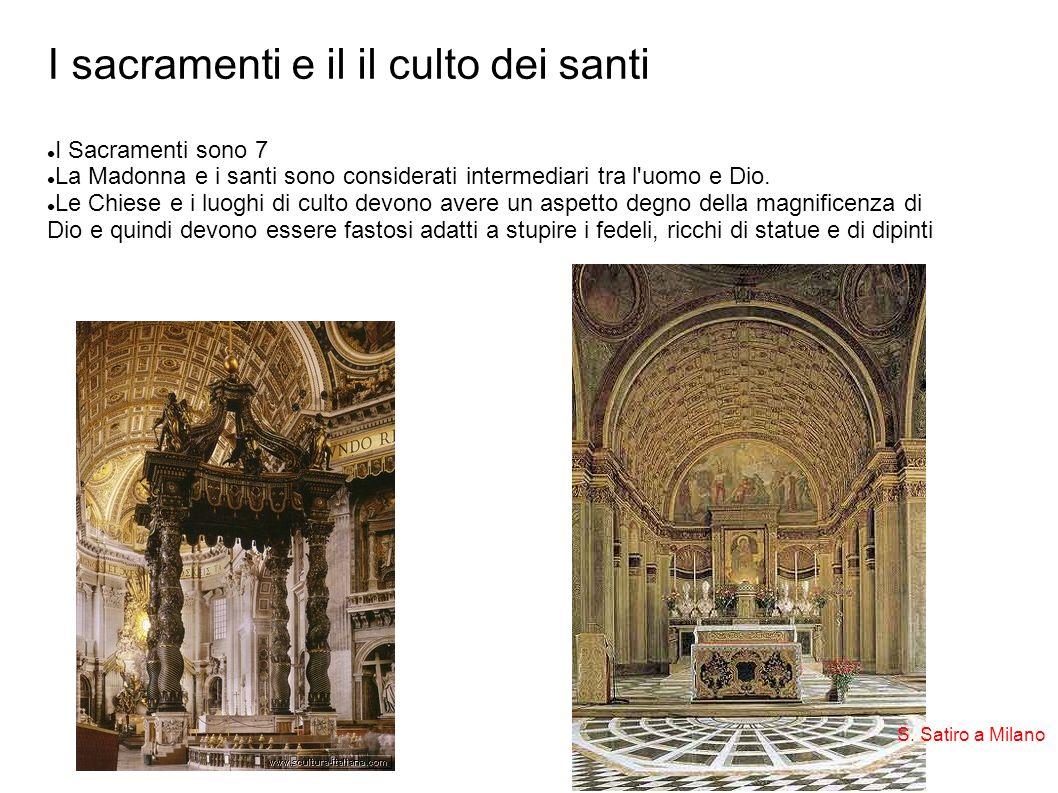 I sacramenti e il il culto dei santi I Sacramenti sono 7 La Madonna e i santi sono considerati intermediari tra l'uomo e Dio. Le Chiese e i luoghi di