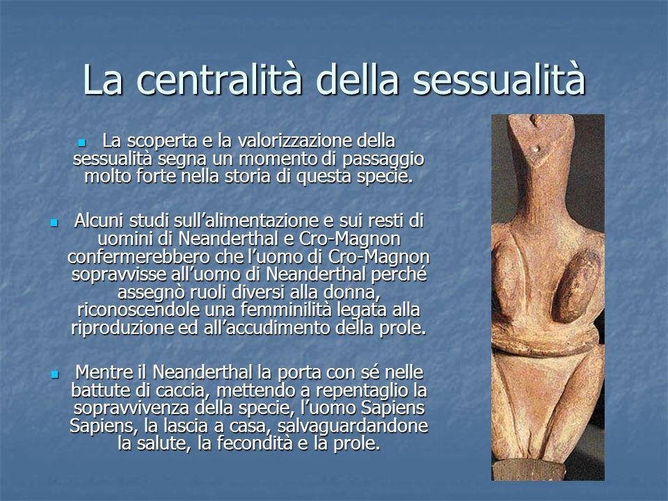 La centralità della sessualità La scoperta e la valorizzazione della sessualità segna un momento di passaggio molto forte nella storia di questa specie.