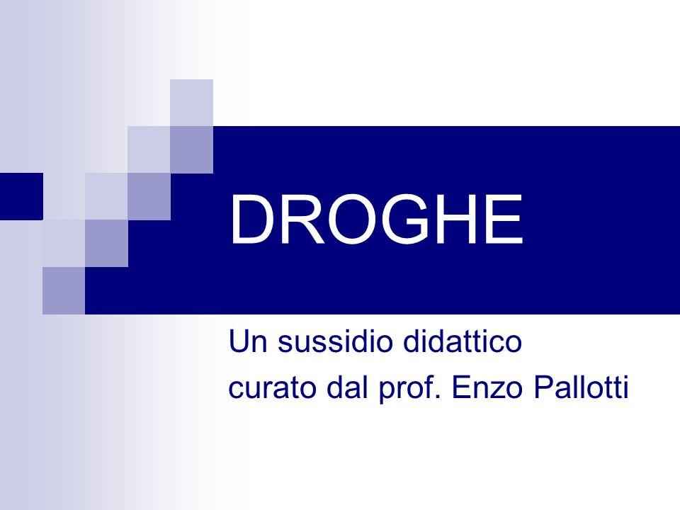 DROGHE Un sussidio didattico curato dal prof. Enzo Pallotti