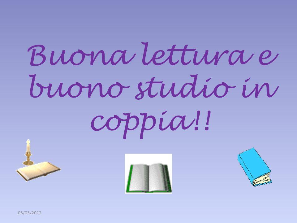 Buona lettura e buono studio in coppia!! 03/03/2012