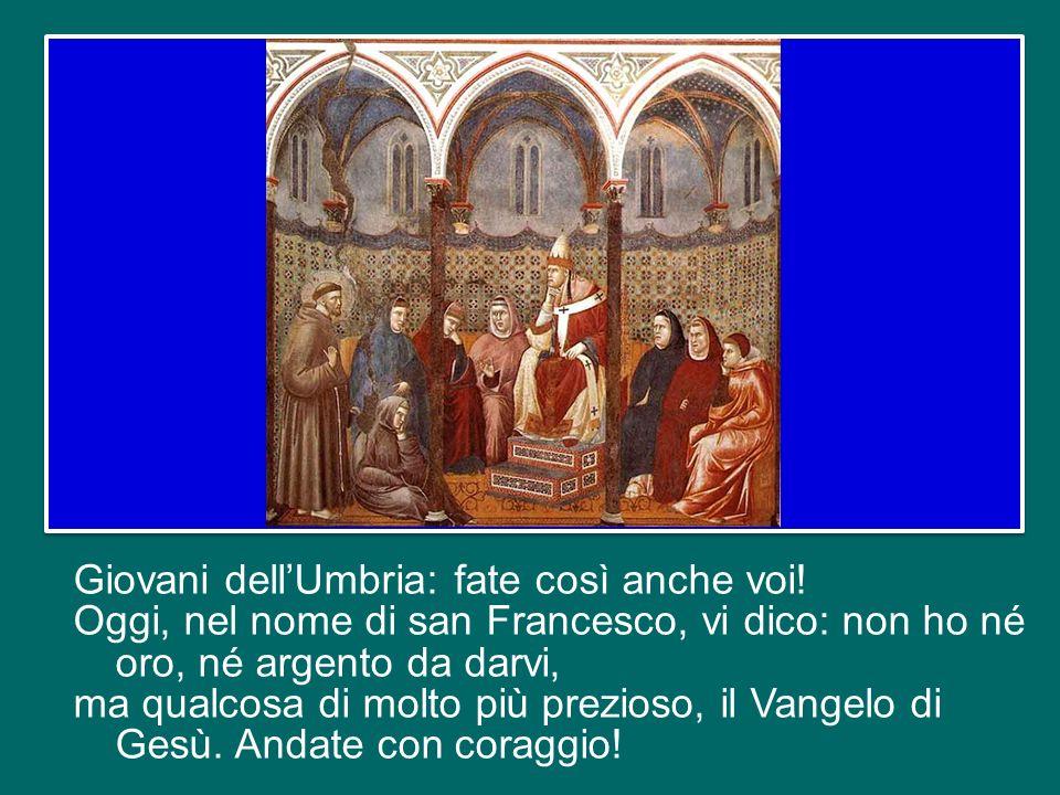 Sapete che cosa ha detto Francesco una volta ai suoi fratelli?