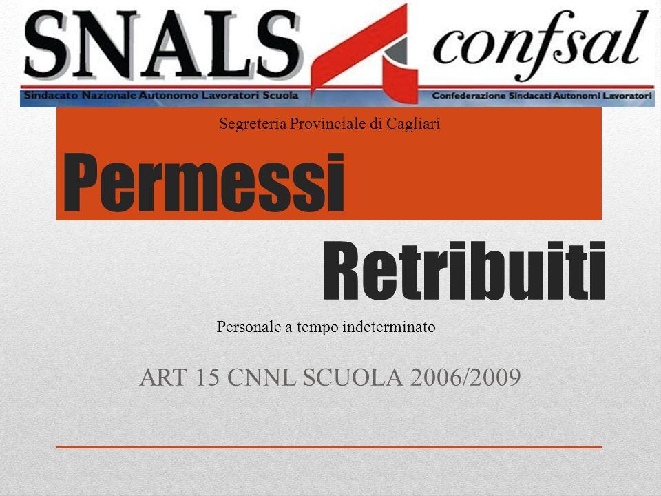 Permessi Retribuiti ART 15 CNNL SCUOLA 2006/2009 Segreteria Provinciale di Cagliari Personale a tempo indeterminato