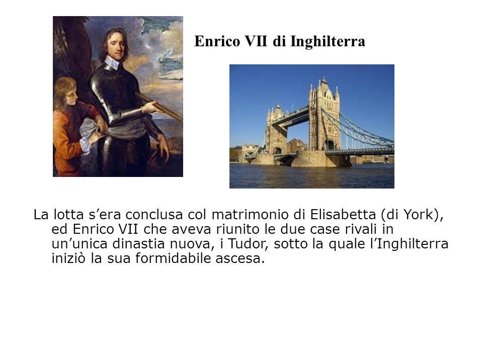 La lotta sera conclusa col matrimonio di Elisabetta (di York), ed Enrico VII che aveva riunito le due case rivali in ununica dinastia nuova, i Tudor,