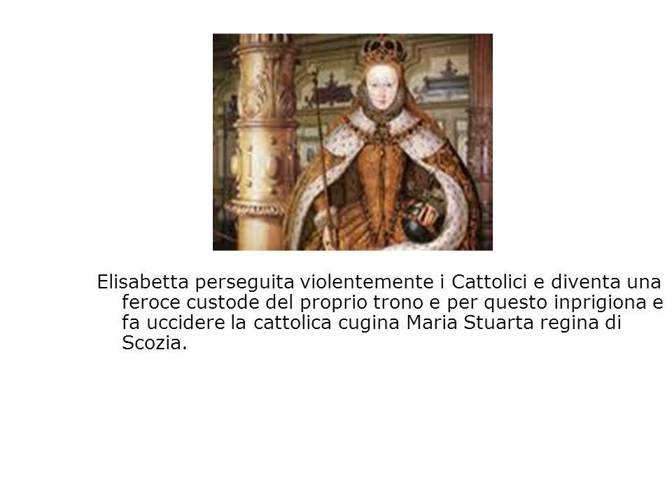 Elisabetta perseguita violentemente i Cattolici e diventa una feroce custode del proprio trono e per questo inprigiona e fa uccidere la cattolica cugi