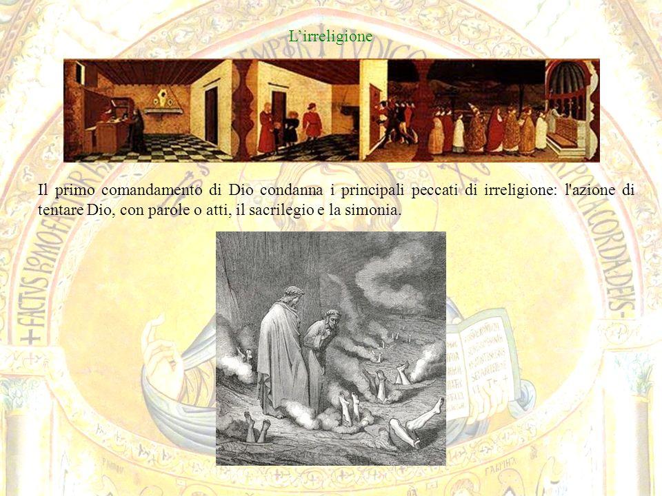 Lirreligione Il primo comandamento di Dio condanna i principali peccati di irreligione: l azione di tentare Dio, con parole o atti, il sacrilegio e la simonia.
