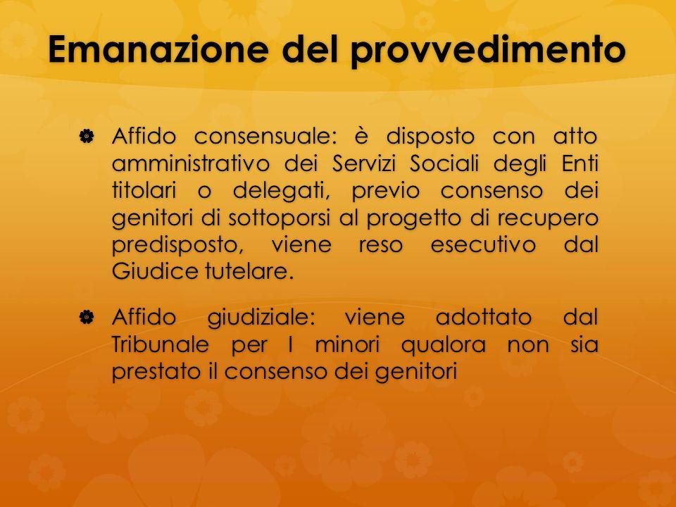 Emanazione del provvedimento Affido consensuale: è disposto con atto amministrativo dei Servizi Sociali degli Enti titolari o delegati, previo consens