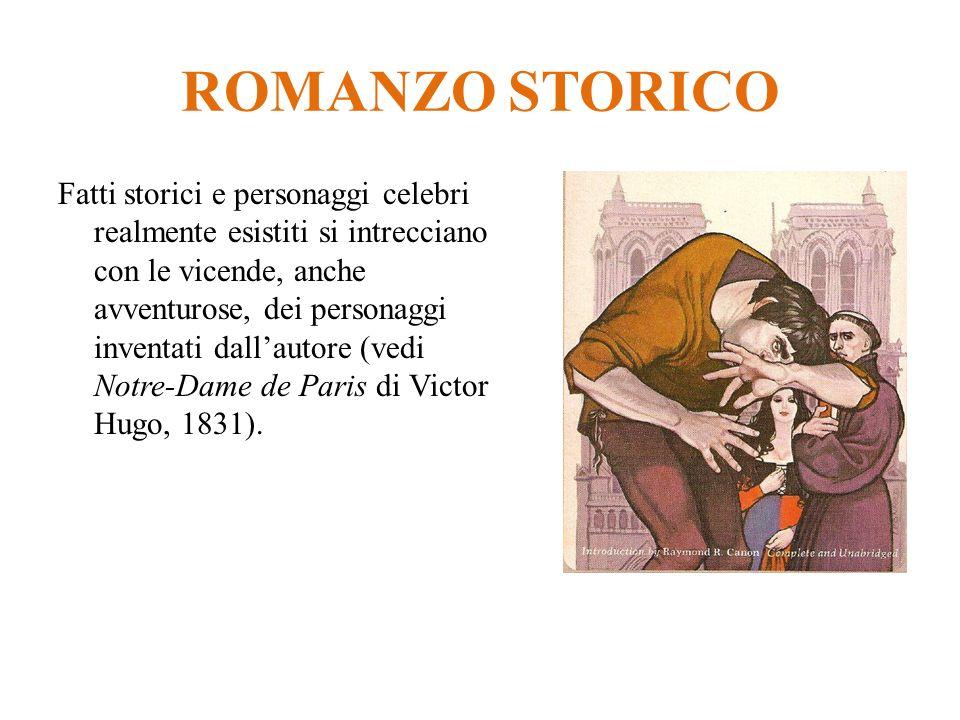 ROMANZO STORICO Fatti storici e personaggi celebri realmente esistiti si intrecciano con le vicende, anche avventurose, dei personaggi inventati dalla