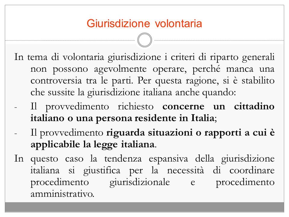 Giurisdizione volontaria In tema di volontaria giurisdizione i criteri di riparto generali non possono agevolmente operare, perché manca una controver