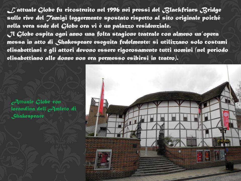 The Globe Theatre La storia del Globe Theatre si può suddividere in 3 periodi: 1.Il periodo della costruzione originale del 1599 andata distrutta da un incendio nel 1613.