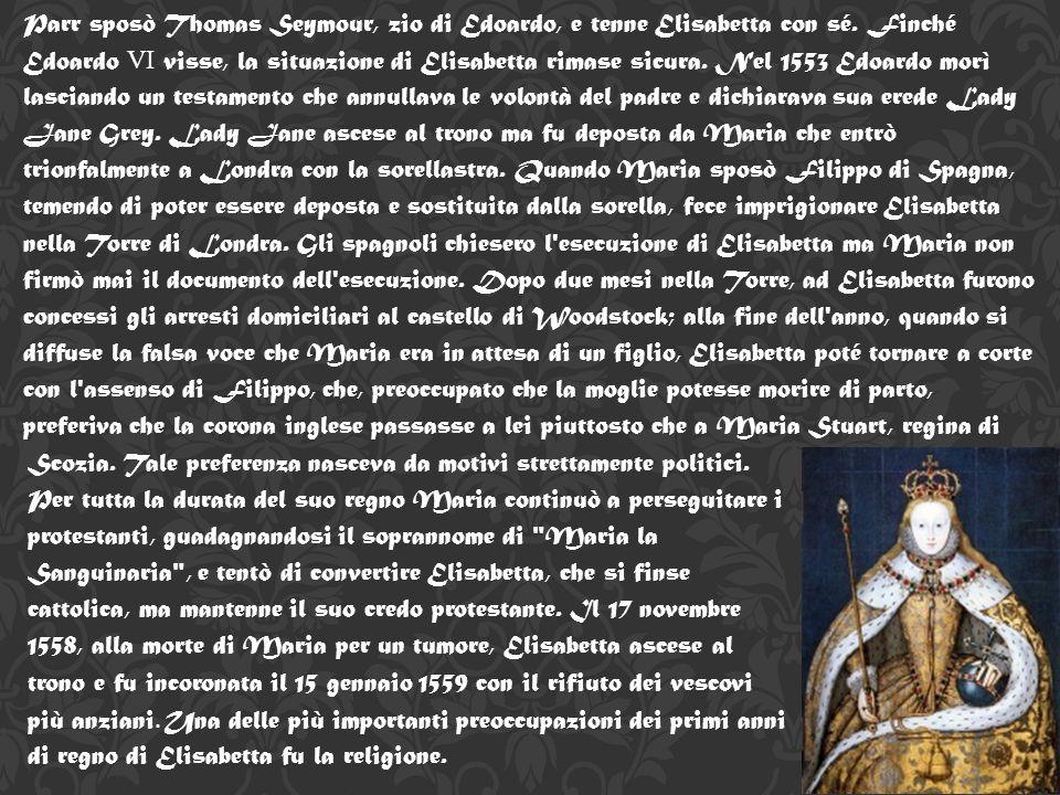 Elisabetta I° Elisabetta, figlia di Enrico VIII e Anna Bolena, nacque nel palazzo di Placentia a Greenwich, il 7 settembre 1533 e venne battezzata tre