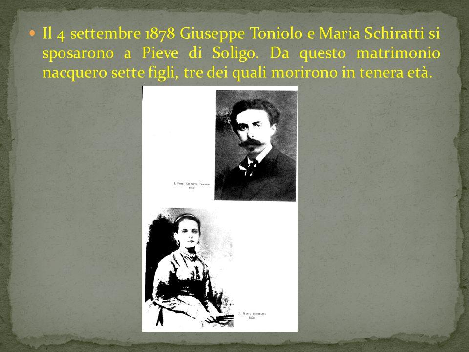 Il 4 settembre 1878 Giuseppe Toniolo e Maria Schiratti si sposarono a Pieve di Soligo. Da questo matrimonio nacquero sette figli, tre dei quali moriro