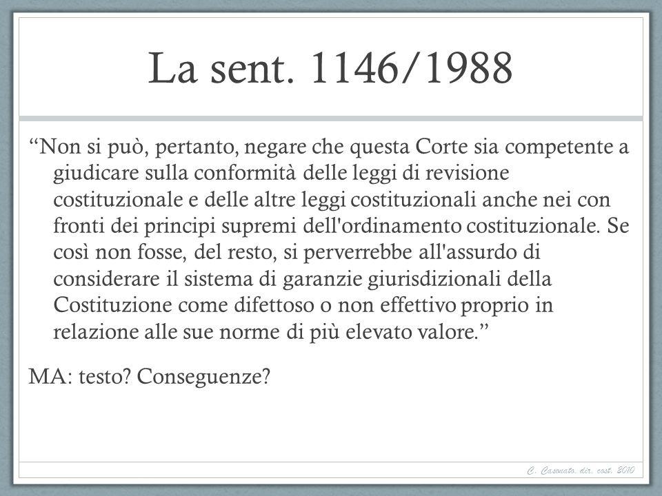 La sent. 1146/1988 Non si può, pertanto, negare che questa Corte sia competente a giudicare sulla conformità delle leggi di revisione costituzionale e