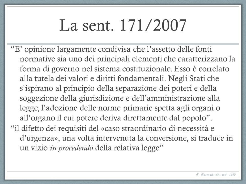 La sent. 171/2007 E opinione largamente condivisa che lassetto delle fonti normative sia uno dei principali elementi che caratterizzano la forma di go