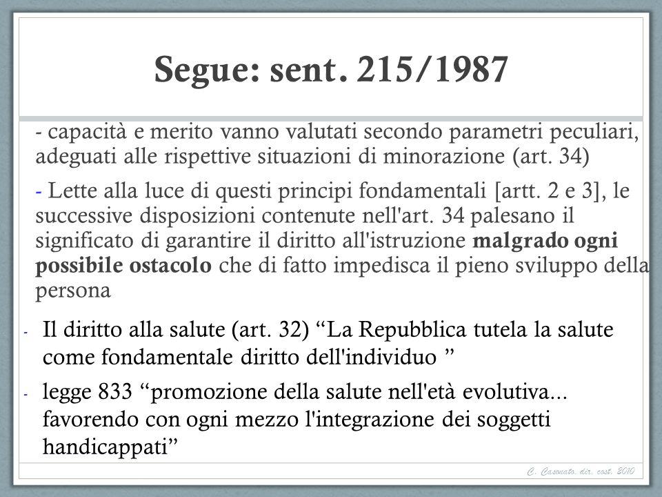 Segue: sent. 215/1987 - capacità e merito vanno valutati secondo parametri peculiari, adeguati alle rispettive situazioni di minorazione (art. 34) - L