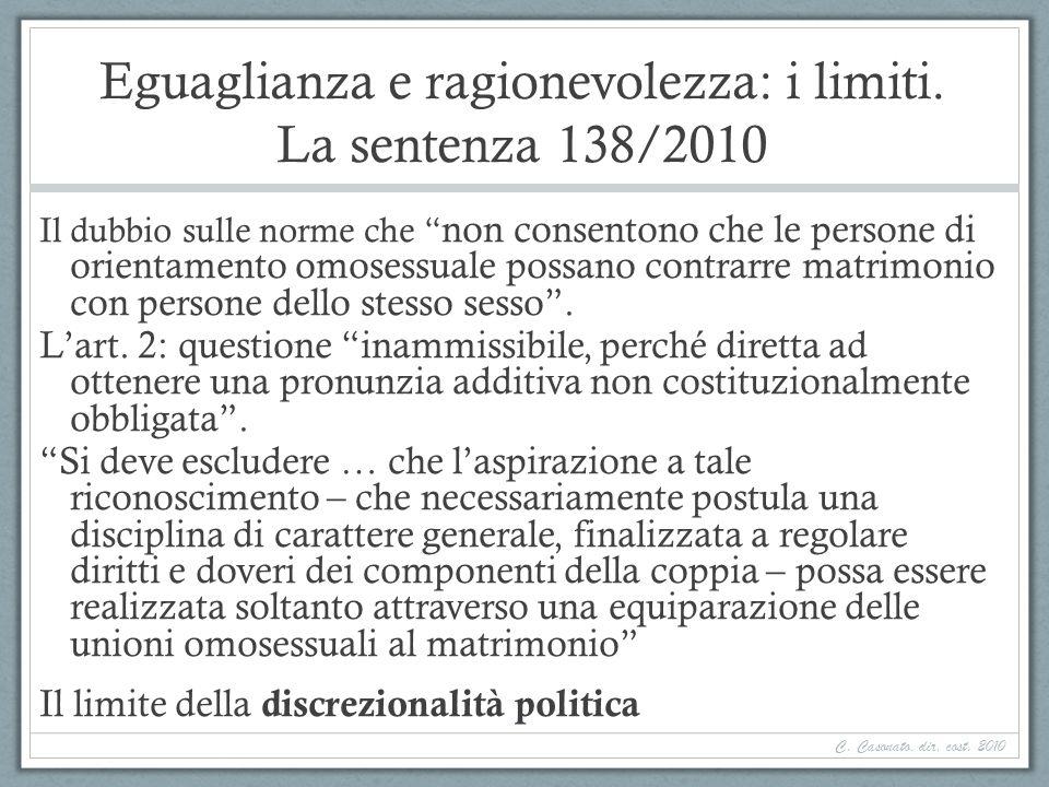 Eguaglianza e ragionevolezza: i limiti. La sentenza 138/2010 Il dubbio sulle norme che non consentono che le persone di orientamento omosessuale possa