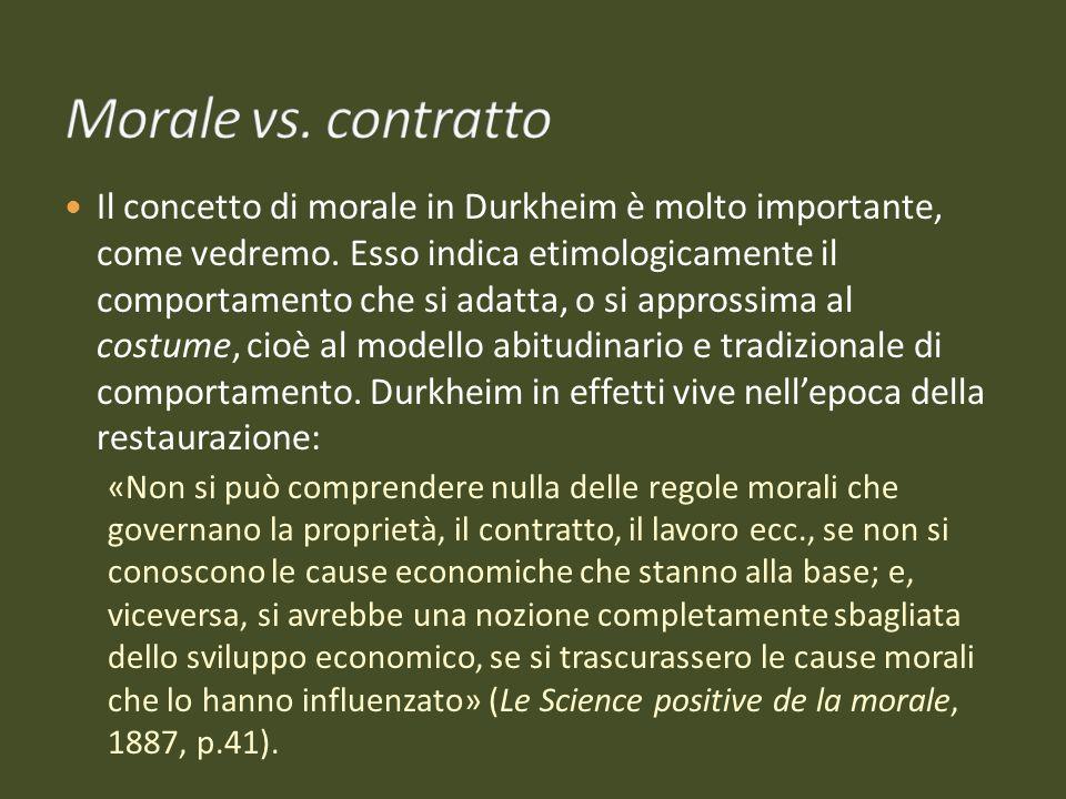Come aveva fatto Marx, Durkheim rifiuta lidealismo tipico del pensiero metafisico e sottolinea limportanza di una scienza che si occupi principalmente di indagare come vengono prodotti diversi ordini morali nelle diverse società nazionali.