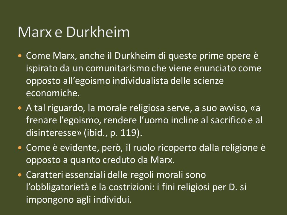 Infine, i fatti sociali devono secondo Durkheim essere trattati come «cose».