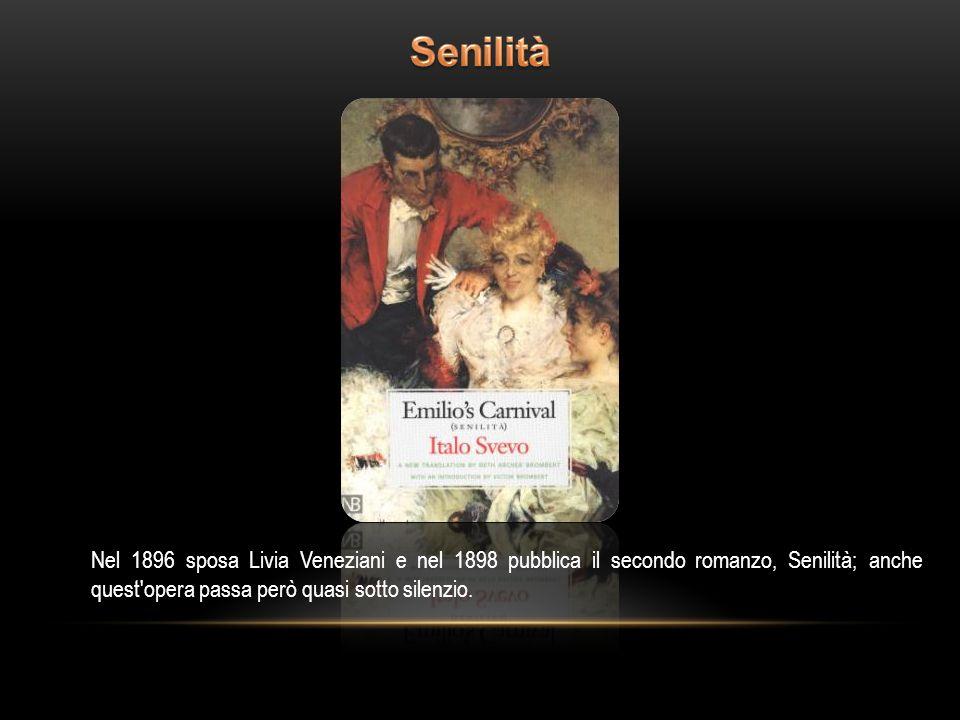 Nel 1896 sposa Livia Veneziani e nel 1898 pubblica il secondo romanzo, Senilità; anche quest'opera passa però quasi sotto silenzio.