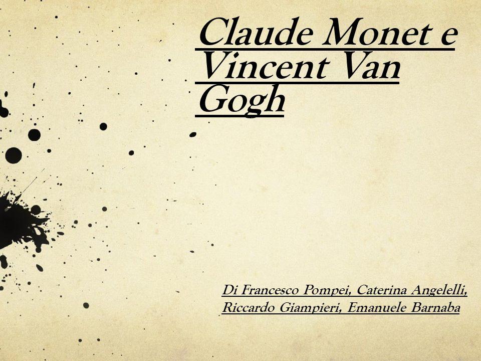 Claude Monet e Vincent Van Gogh Di Francesco Pompei, Caterina Angelelli, Riccardo Giampieri, Emanuele Barnaba
