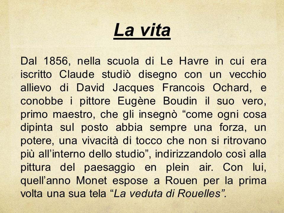 La vita Dal 1856, nella scuola di Le Havre in cui era iscritto Claude studiò disegno con un vecchio allievo di David Jacques Francois Ochard, e conobb