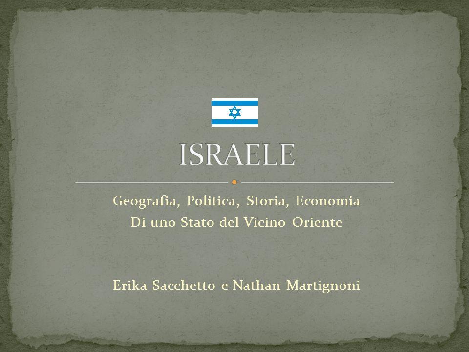 Geografia, Politica, Storia, Economia Di uno Stato del Vicino Oriente Erika Sacchetto e Nathan Martignoni