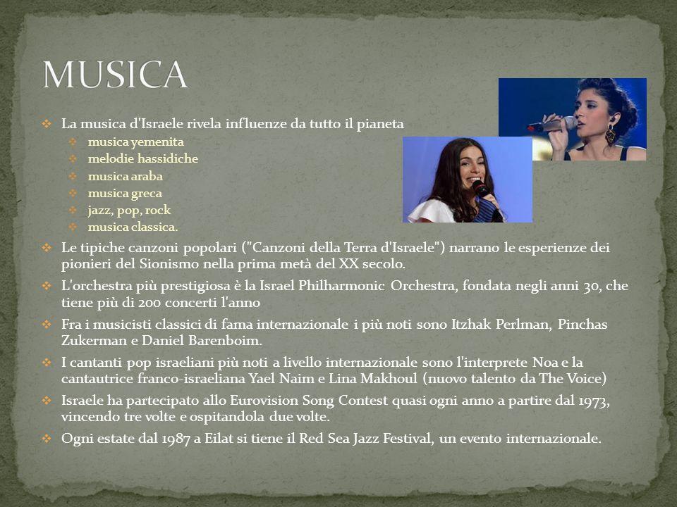La musica d'Israele rivela influenze da tutto il pianeta musica yemenita melodie hassidiche musica araba musica greca jazz, pop, rock musica classica.