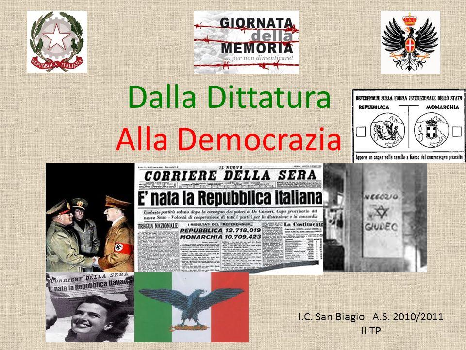 I.C. San Biagio A.S. 2010/2011 II TP Dalla Dittatura Alla Democrazia