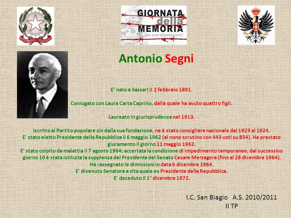 I.C. San Biagio A.S. 2010/2011 II TP E' nato a Sassari il 2 febbraio 1891. Coniugato con Laura Carta Caprino, dalla quale ha avuto quattro figli. Laur
