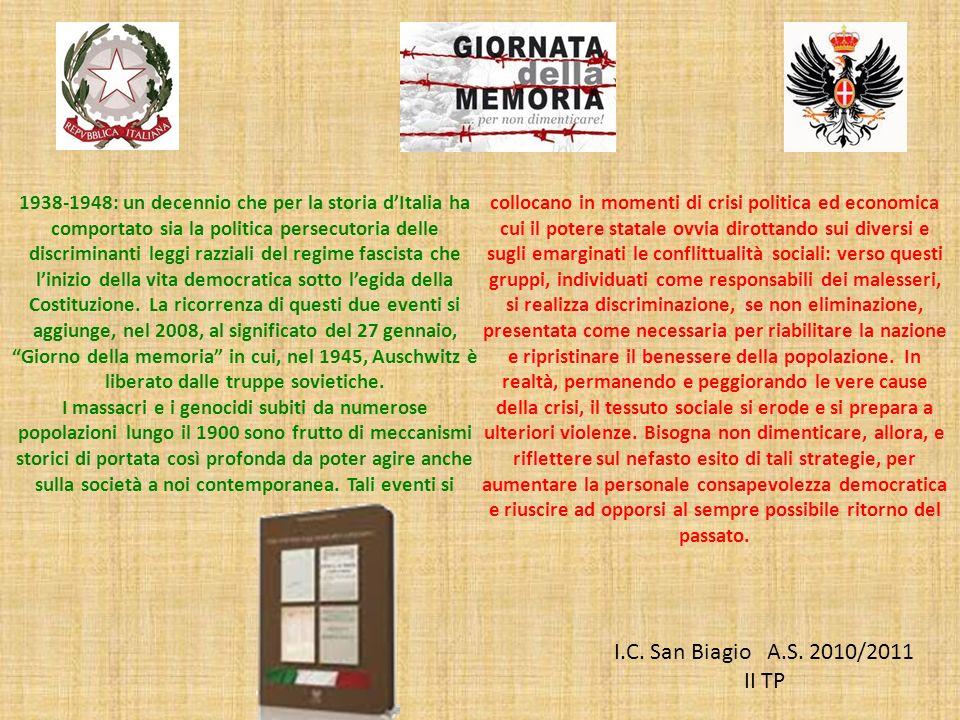 1938-1948: un decennio che per la storia dItalia ha comportato sia la politica persecutoria delle discriminanti leggi razziali del regime fascista che