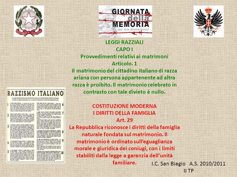 I.C. San Biagio A.S. 2010/2011 II TP LEGGI RAZZIALI CAPO I Provvedimenti relativi ai matrimoni Articolo. 1 Il matrimonio del cittadino italiano di raz