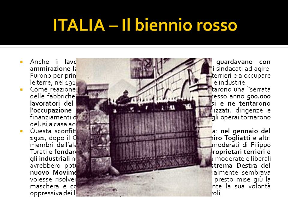 Anche i lavoratori italiani, affamati e disoccupati, guardavano con ammirazione la rivoluzione russa ed erano istigati anche dai sindacati ad agire. F