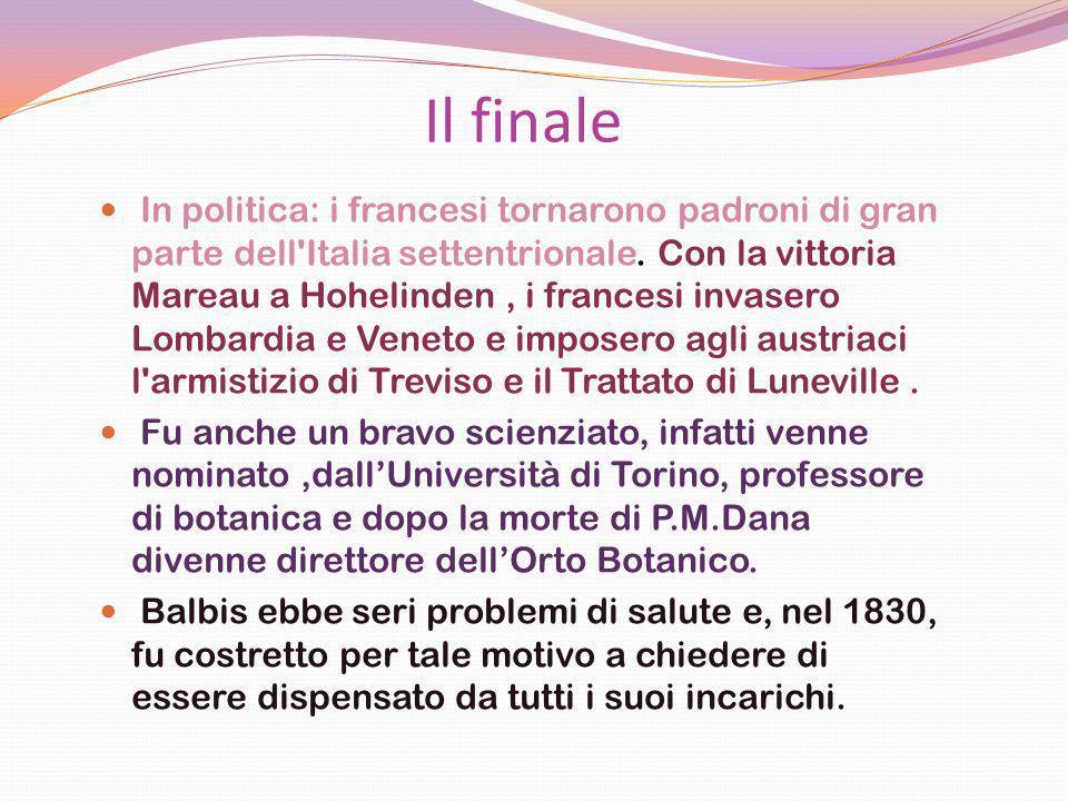 Il finale In politica: i francesi tornarono padroni di gran parte dell'Italia settentrionale. Con la vittoria Mareau a Hohelinden, i francesi invasero