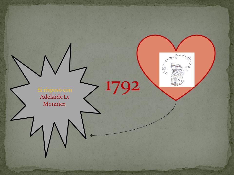 1792 Si risposò con Adelaide Le Monnier.