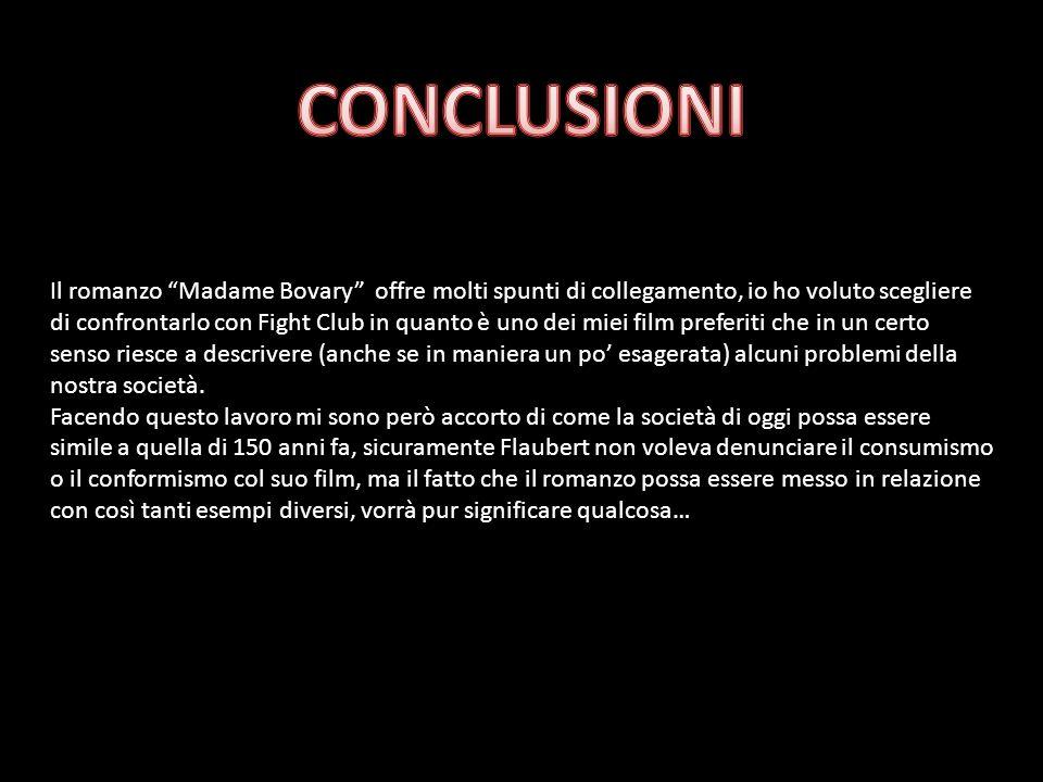 Il romanzo Madame Bovary offre molti spunti di collegamento, io ho voluto scegliere di confrontarlo con Fight Club in quanto è uno dei miei film prefe