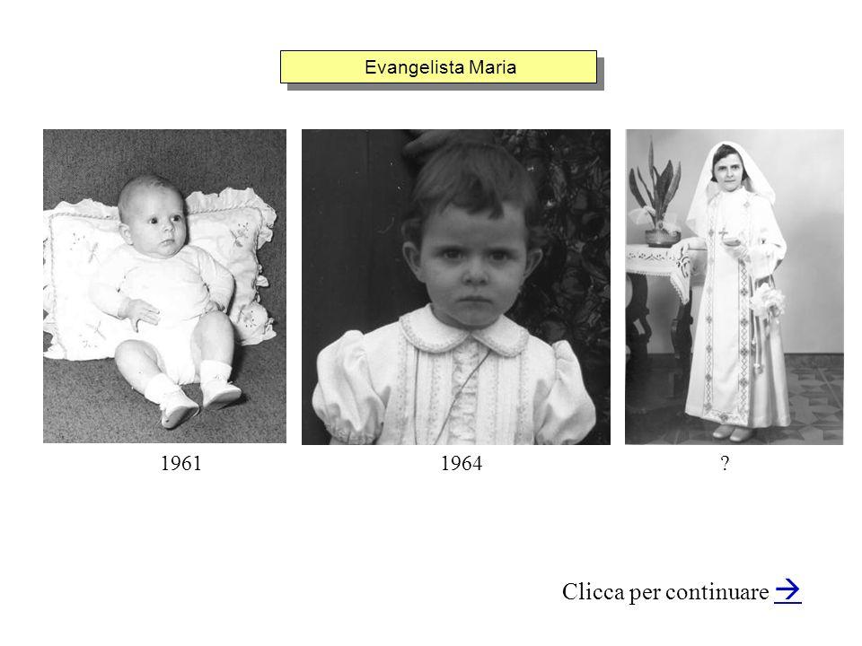 Evangelista Maria Clicca per continuare 19641961?