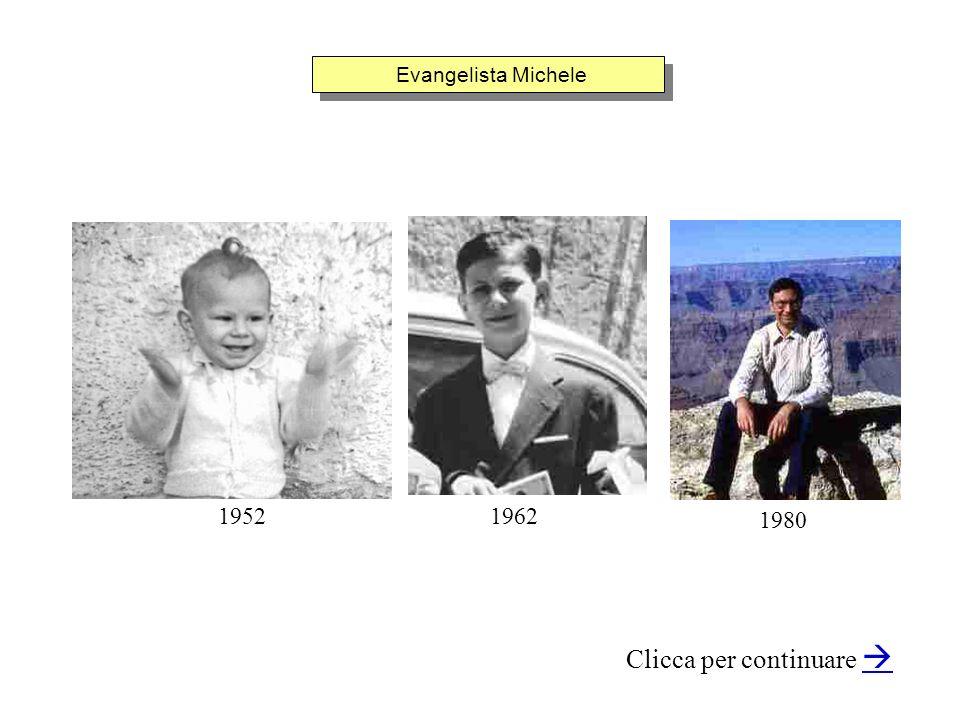 Evangelista Michele Clicca per continuare 1952 1980 1962