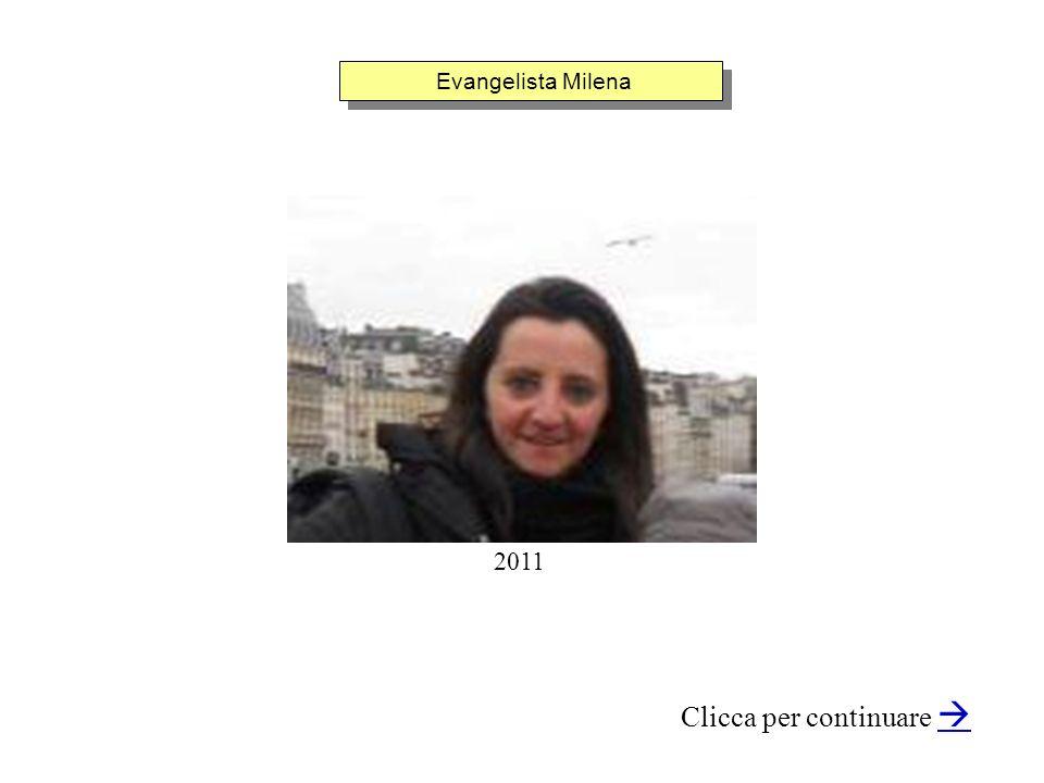 Evangelista Milena Clicca per continuare 2011