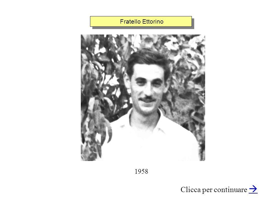 Fratello Ettorino Clicca per continuare 1958
