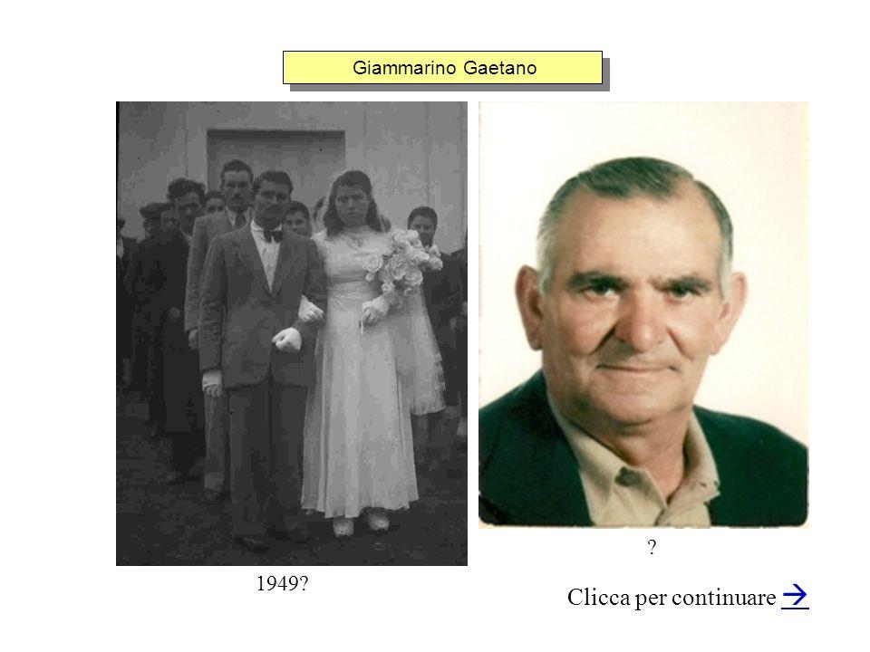 Giammarino Gaetano Clicca per continuare 1949? ?