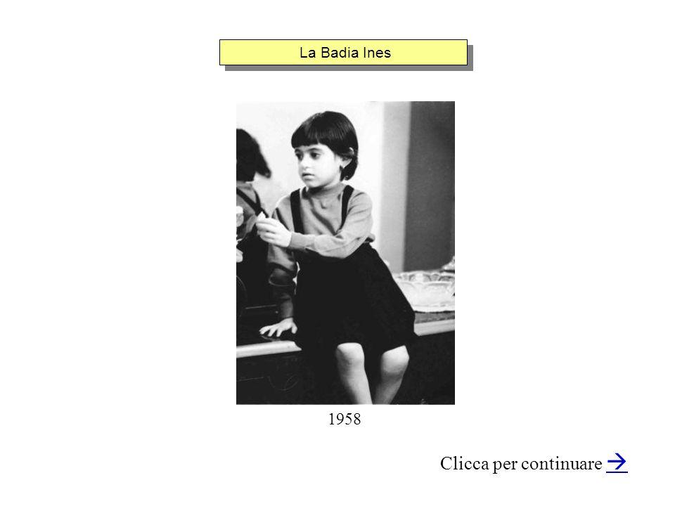 La Badia Ines Clicca per continuare 1958