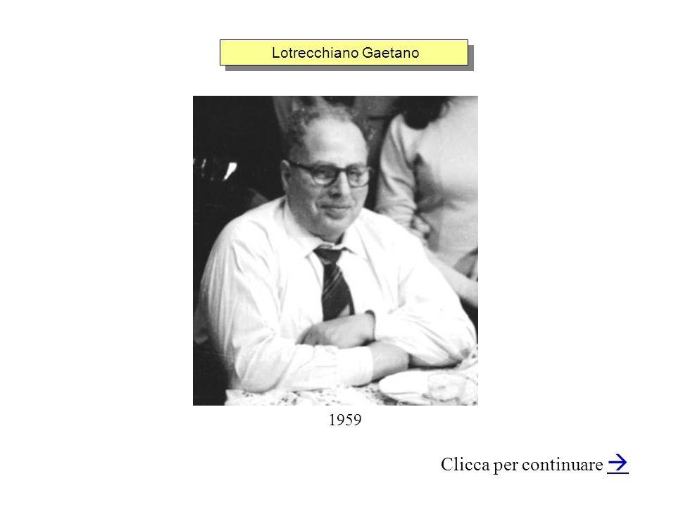 Lotrecchiano Gaetano Clicca per continuare 1959