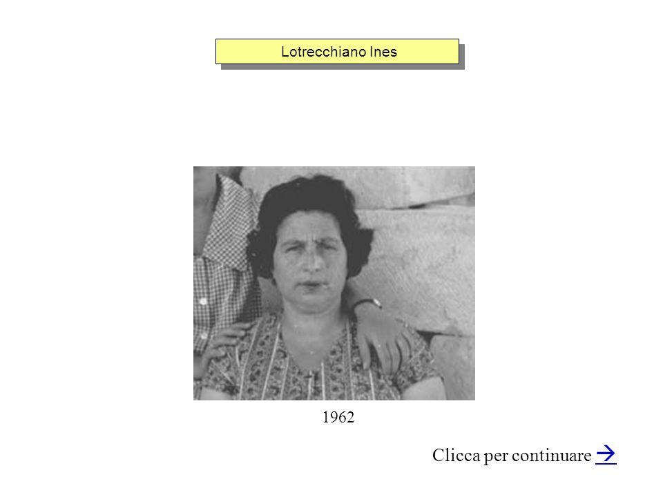 Lotrecchiano Ines Clicca per continuare 1962