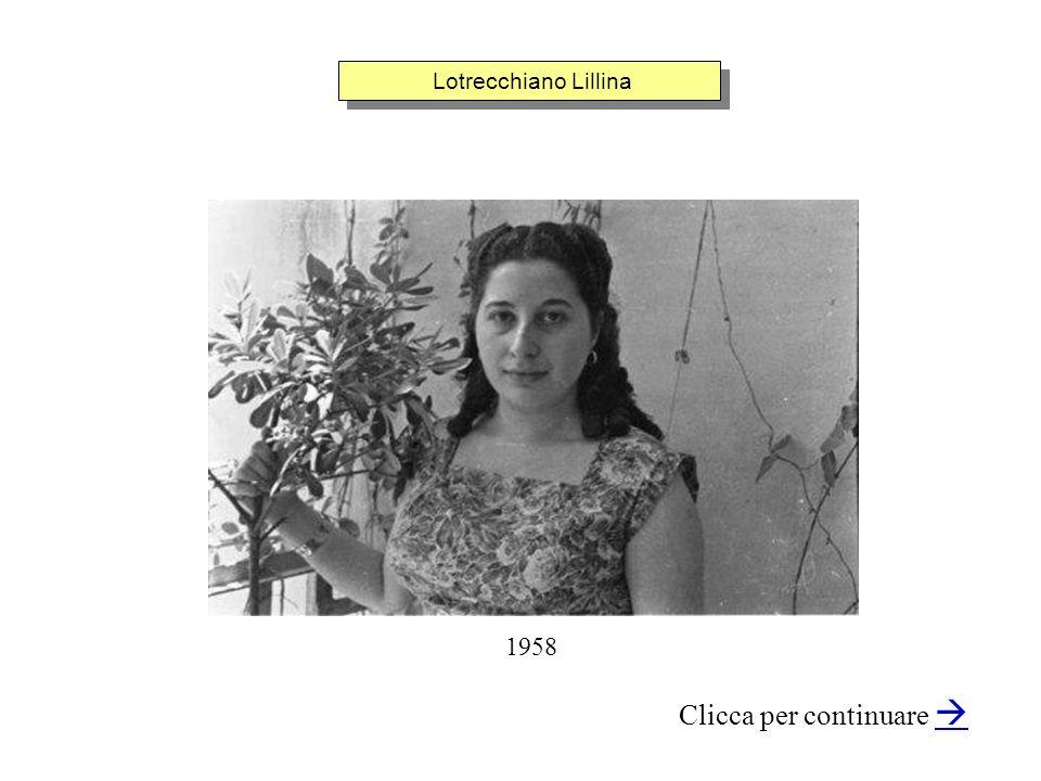 Lotrecchiano Lillina Clicca per continuare 1958